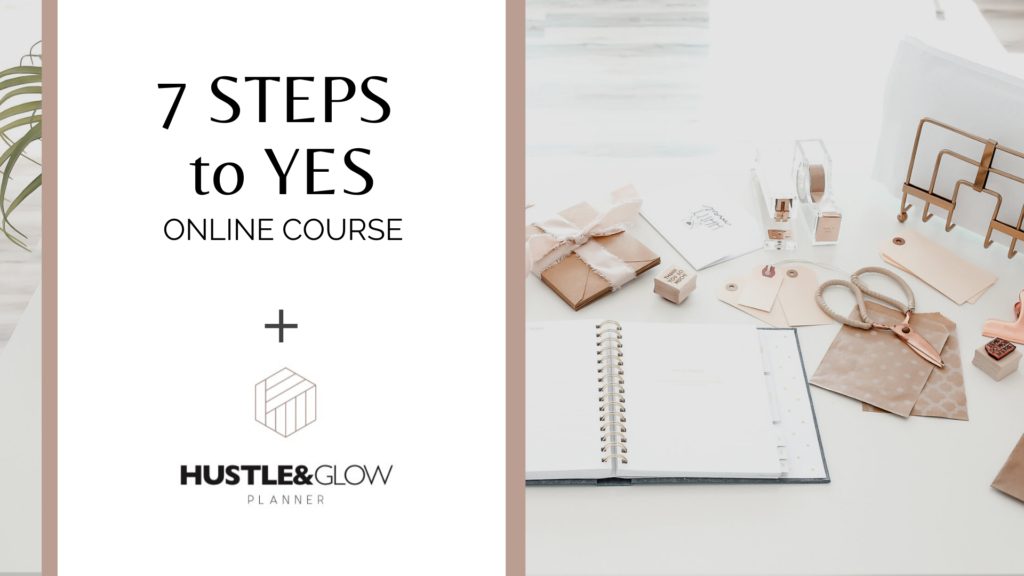 7 Steps To Yes Course Bundle and Planner